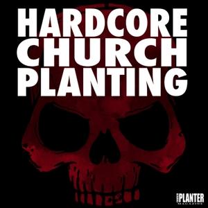 Hardcore Church Planting by Pete Mitchell & Peyton Jones