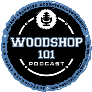 Woodshop 101 Podcast by Woodshop 101