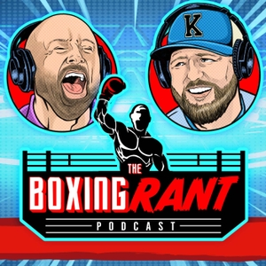 The Boxing Rant by The Boxing Rant