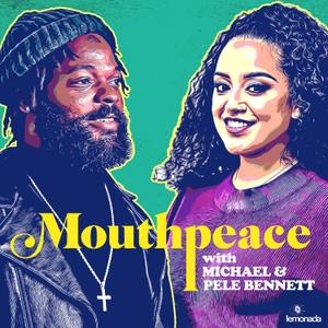 Mouthpeace with Michael Bennett & Pele Bennett by Lemonada Media