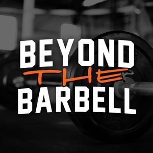 Beyond the Barbell by Beyond the Barbell