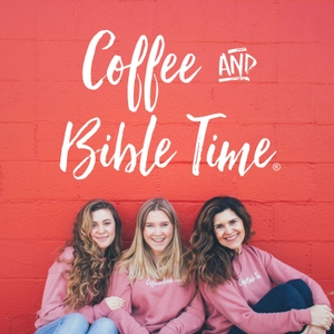 Coffee and Bible Time's Podcast by Coffee and Bible Time