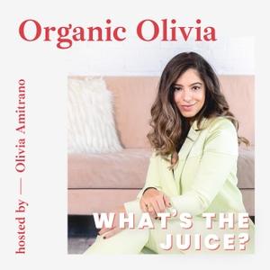 What's The Juice by Olivia Amitrano