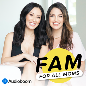 FAM: For All Moms by Audioboom Studios