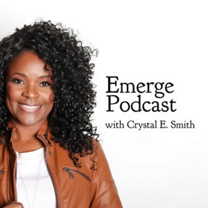 Emerge Podcast with Crystal E. Smith