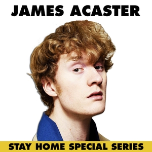 James Acaster's Stay Home Special Series by Fubar Radio