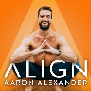 Align Podcast by Aaron Alexander