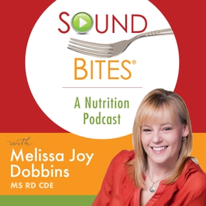 Sound Bites A Nutrition Podcast by Melissa Joy Dobbins, MS, RD, CDE