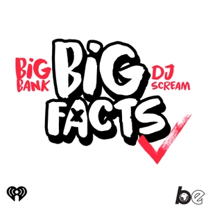 BIG FACTS with Big Bank & DJ Scream by The Black Effect and iHeartRadio