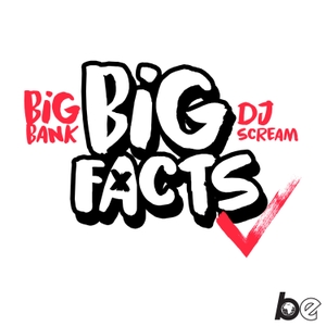 BIG BANK & DJ SCREAM Presents BIG FACTS Podcast by Big Facts Podcast