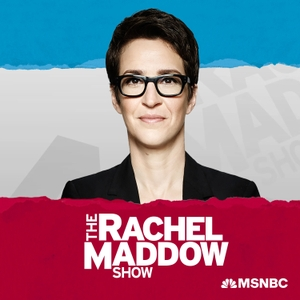 The Rachel Maddow Show by Rachel Maddow, MSNBC