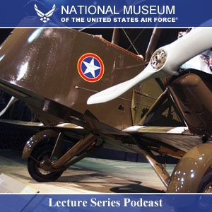 Lecture Series - National Museum of the USAF by National Museum of the U.S. Air Force