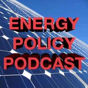 The Energy Policy Podcast by The Energy Policy Podcast