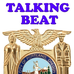 Talking Beat - from the Portland Police Bureau by City of Portland, Oregon