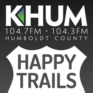 Happy Trails by KHUM: Radio Without The Rules