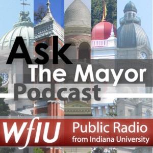 WFIU: Ask the Mayor by WFIU Public Media (wfiu.org)