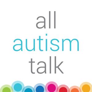 All Autism Talk by All Autism Talk