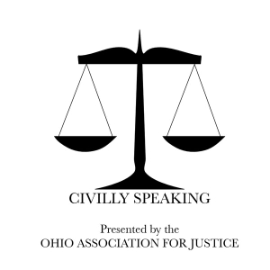 Civilly Speaking by Ohio Association for Justice