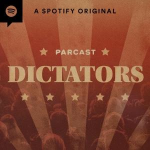 Dictators by Parcast Network
