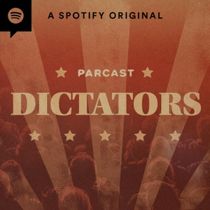 Dictators by Parcast Network