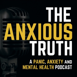 The Anxious Truth - REAL Help For Panic, Anxiety and Agoraphobia by The Anxious Truth