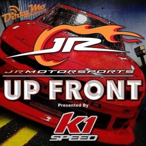 JR Motorsports Up Front - Dirty Mo Media by Dirty Mo Radio