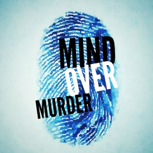 Mind Over Murder by Bill Thomas and Kristin Dilley