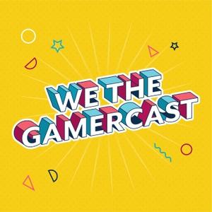 We The GamerCast by Sean Capri