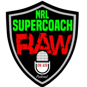 NRL Supercoach Raw podcast by NRL Supercoach Raw Podcast