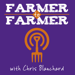 Farmer to Farmer with Chris Blanchard by Chris Blanchard