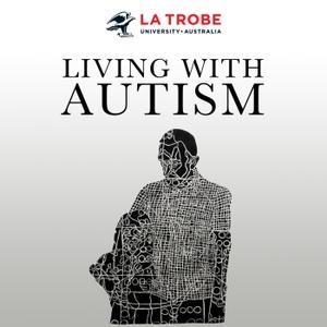 Living With Autism by La Trobe University