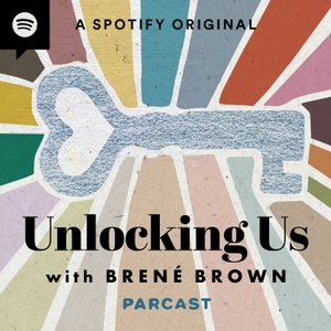 Unlocking Us with Brené Brown by Parcast Network