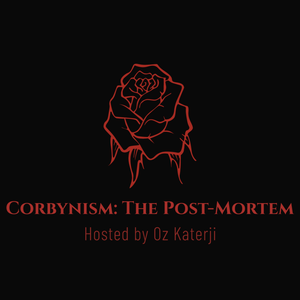 Corbynism: The Post-Mortem by Oz Katerji