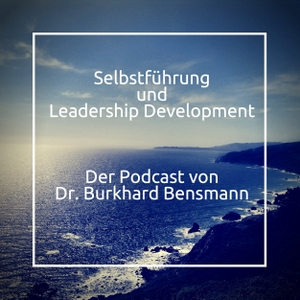 Selbstführung und Leadership Development by Dr. Burkhard Bensmann
