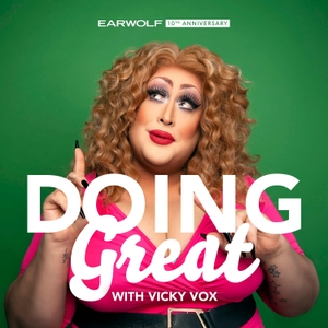 Doing Great With Vicky Vox by Earwolf & Vicky Vox