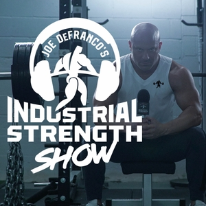 Joe DeFranco's Industrial Strength Show by Joe DeFranco