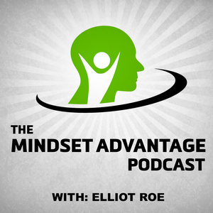 The Mindset Advantage Poker Podcast by Elliot Roe