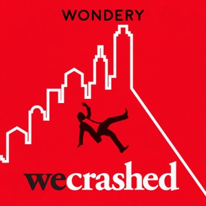 WeCrashed: The Rise and Fall of WeWork by Wondery