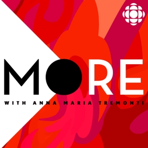 More with Anna Maria Tremonti by CBC Podcasts