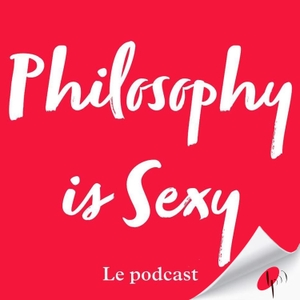 Philosophy is Sexy by Les podcasteurs