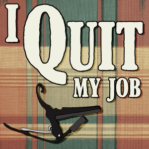 I Quit My Job: A Podcast About Songwriting by Unknown