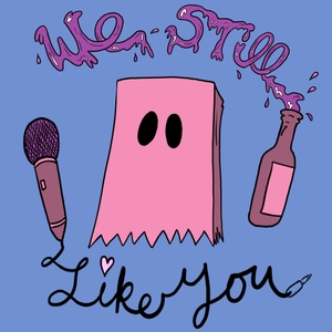 We Still Like You by We Still Like You