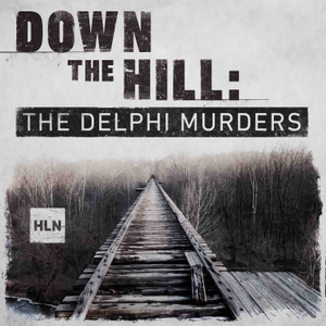 Down The Hill: The Delphi Murders by WARNERMEDIA