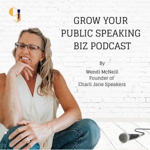 Grow Your Public Speaking Business by Wendi McNeill