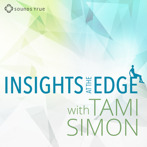 Sounds True: Insights at the Edge by Tami Simon
