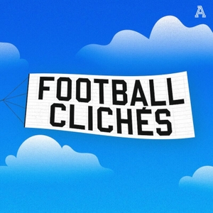 Football Cliches - A show about the language of football by The Athletic
