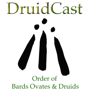 Druidcast - The Druid Podcast by Order of Bards Ovates and Druids