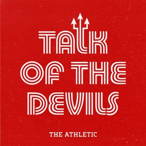 Talk of the Devils - A show about Manchester United by The Athletic