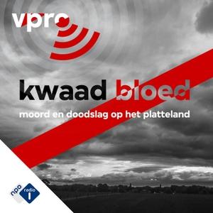Kwaad Bloed by NPO Radio 1 / VPRO