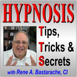 Hypnosis Tips, Tricks and Secrets | Free Hypnosis Training Audios by Rene Bastarache